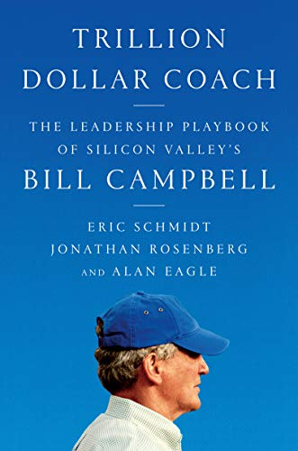 Trillion dollar coach by Bill Campbell