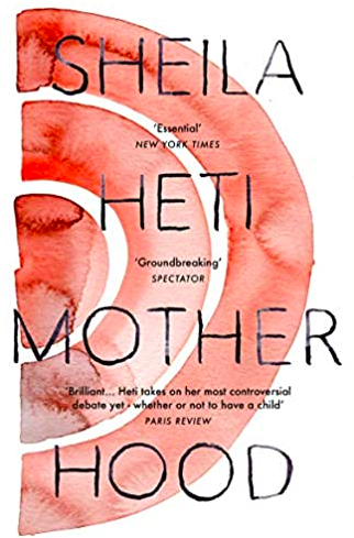 Motherhood by Sheila Heti
