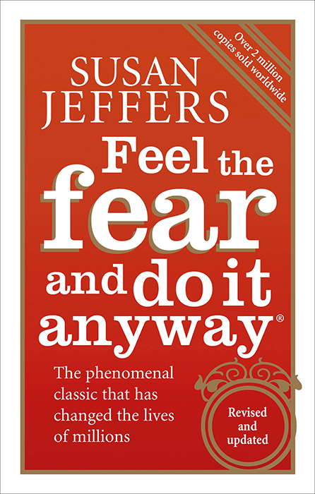 feel the fear and do it anyway susan jeffers books