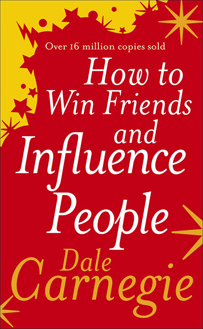 how to win friends and influence people dale carnegie self help